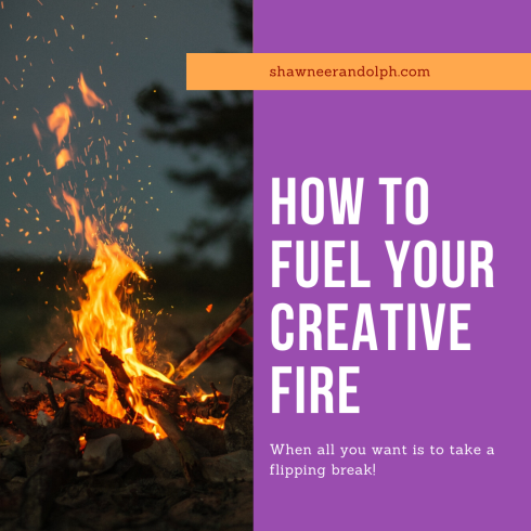 How to Fuel Your creative fire